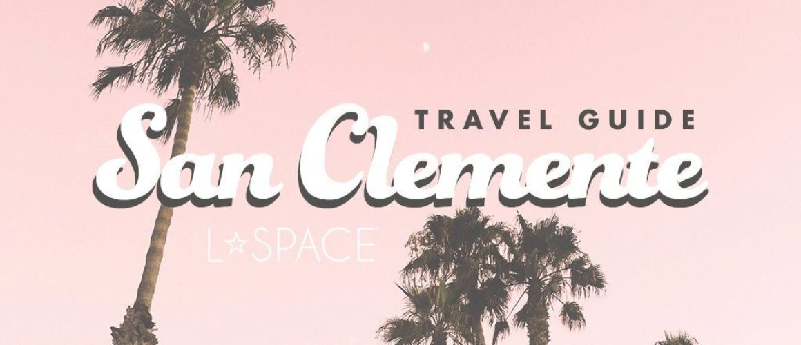 Local Love: San Clemente Travel Guide