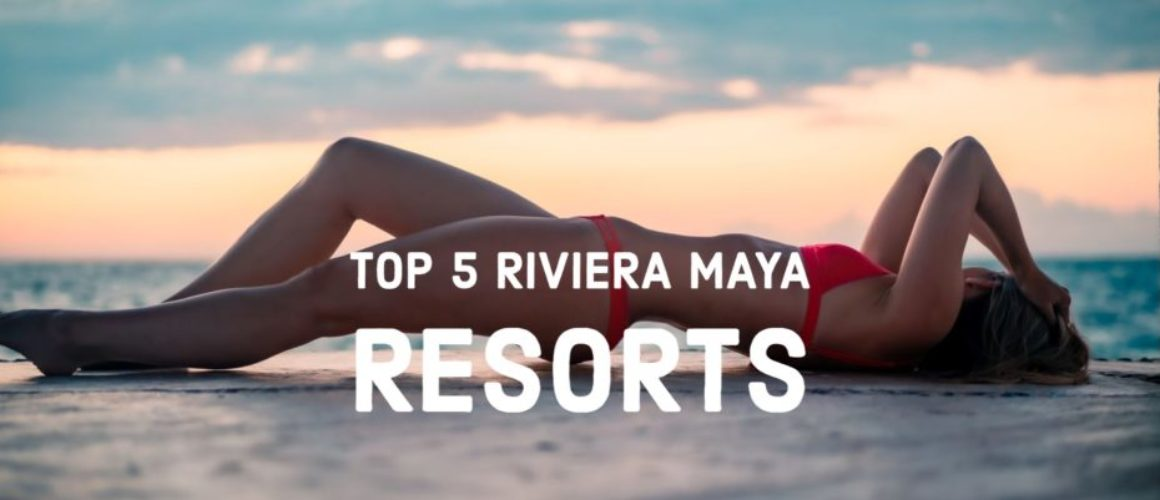 Top-5-Riviera-Maya-resorts